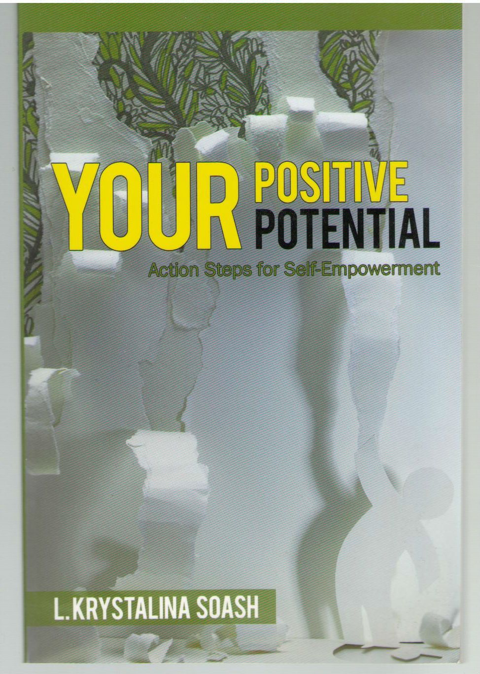 Your Positive Potential: Action Steps for Self-Empowerment, Soash, L. Krystalina